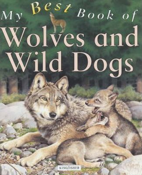 Gunzi, Christiane / My Best Book of Wolves and Wild Dogs (Children's Picture Book)