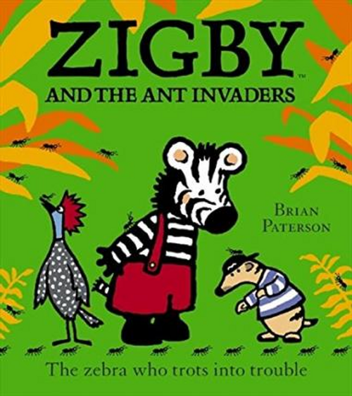 Paterson, Brian / Zigby and the Ant Invaders (Children's Picture Book)