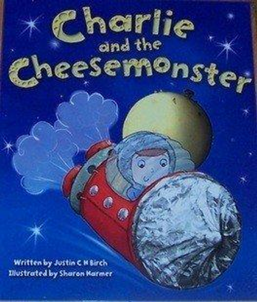 Birch, Justin C. H. / Charlie and the Cheesemonster (Children's Picture Book)