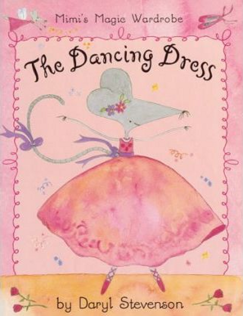 Stevenson, Daryl / The Dancing Dress (Children's Picture Book)