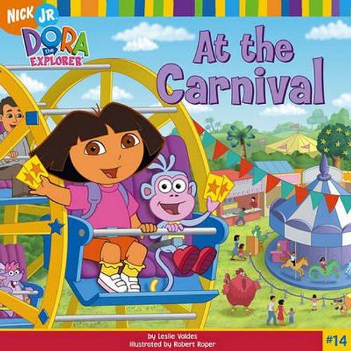 Dora the Explorer: Dora at the Carnival (Children's Picture Book)
