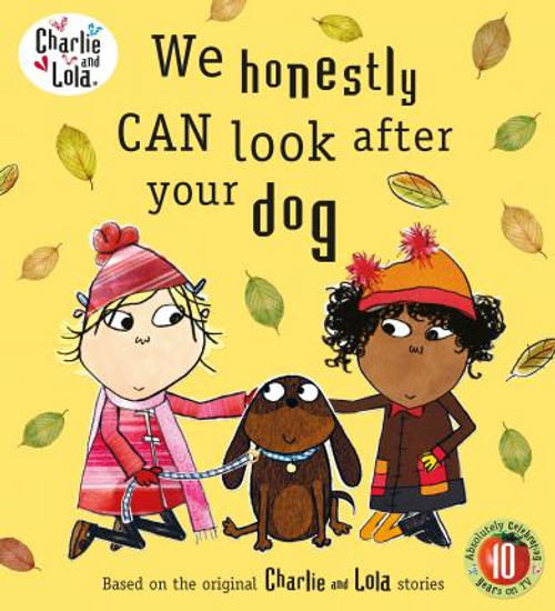 Child, Lauren / Charlie and Lola: We Honestly Can Look After Your Dog (Children's Picture Book)