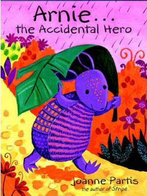 Partis, Joanne / Arnie the Accidental Hero (Children's Picture Book)