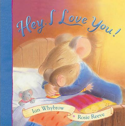Whybrow, Ian / Hey, I Love You! (Children's Picture Book)