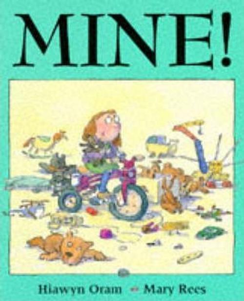 Oram, Hiawyn / Mine! (Children's Picture Book)