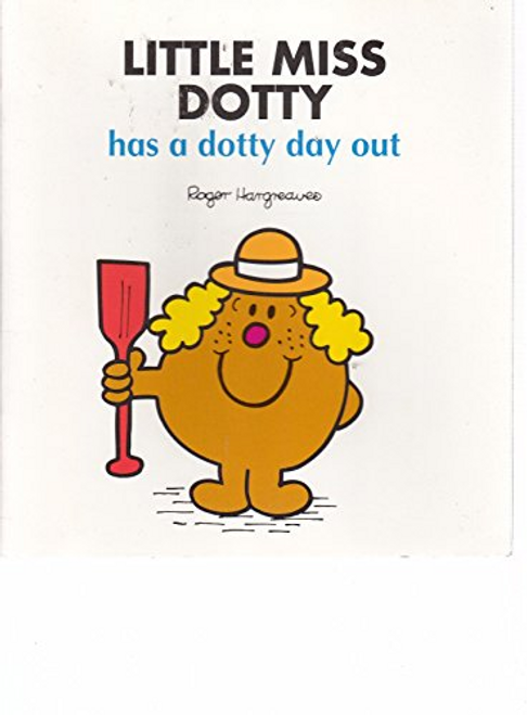 Hargreaves, Roger / Little Miss Dotty Has a Dotty Day Out (Children's Picture Book)