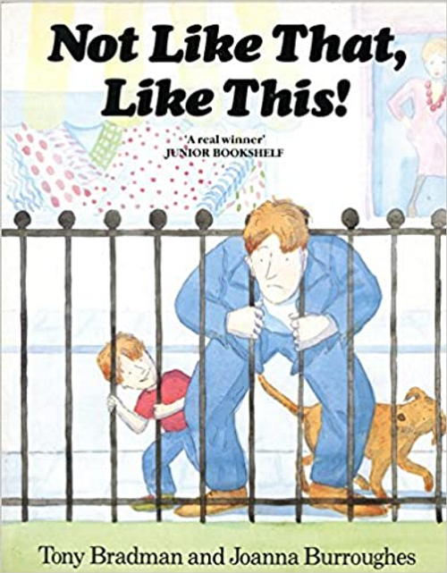 Bradman, Tony / Not Like That, Like This! (Children's Picture Book)