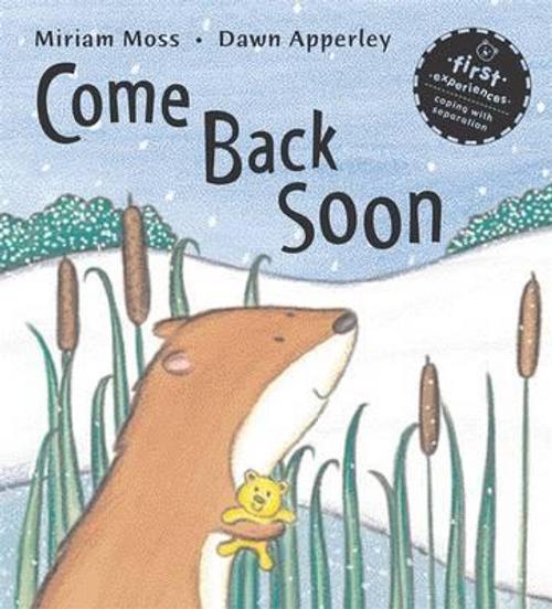 Moss, Miriam / Come Back Soon (Children's Picture Book)