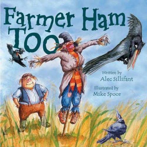 Sillifant, Alec / Farmer Ham Too (Children's Picture Book)