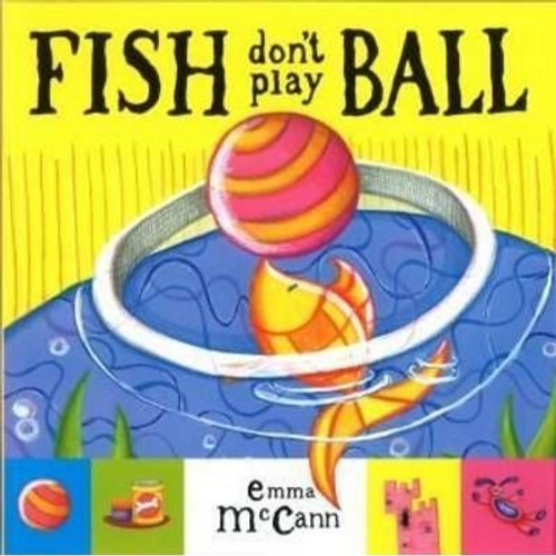 Mccann, Emma / Fish Don't Play Ball (Children's Picture Book)