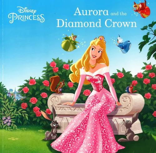 Disney: Aurora And The Diamond Crown (Children's Picture Book)