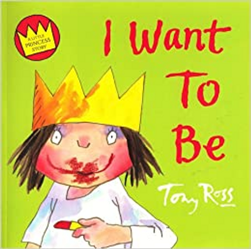 Ross, Tony / I Want to Be (Children's Picture Book)