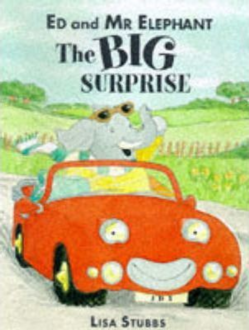 Stubbs, Lisa / Ed and Mr. Elephant : The Big Surprise (Children's Picture Book)
