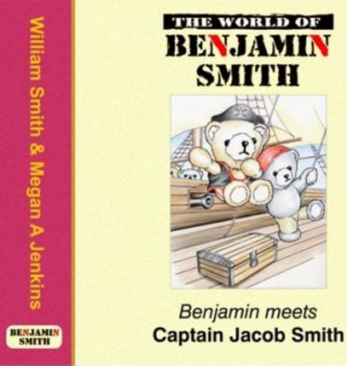 Smith, William / The World of Benjamin Smith : Captain Jacob Smith (Children's Picture Book)