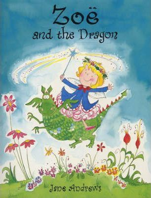 Andrews, Jane / Zoe and the Dragon (Children's Picture Book)