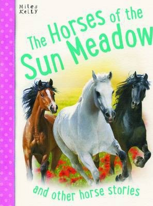 Kelly, Miles / The Horses of Sun Meadow (Children's Picture Book)
