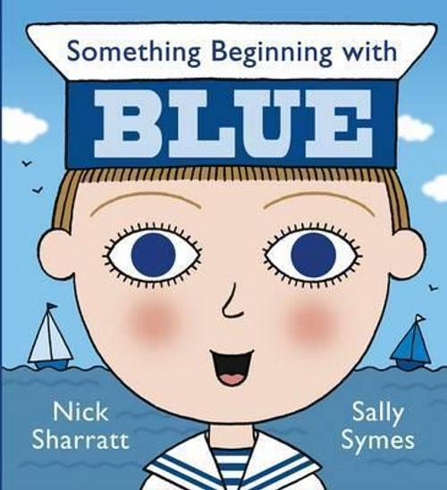 Sharratt, Nick / Something Beginning with Blue (Children's Picture Book)