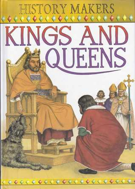 Oliver, Clare / History Makers: Kings and Queens (Children's Picture Book)