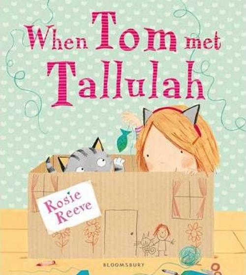 Reeve, Rosie / When Tom Met Tallulah (Children's Picture Book)