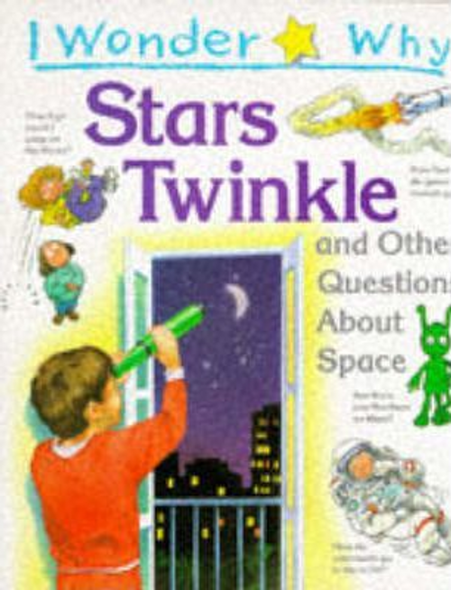 Stott, Carole / I Wonder Why: Stars Twinkle and Other Questions About Space (Children's Picture Book)