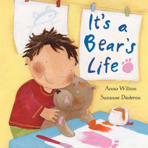 Wilson, Anna / It's A Bear's Life (Children's Picture Book)
