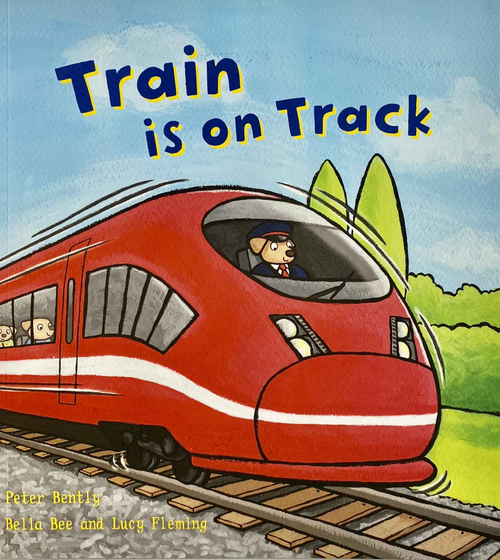 Bently, Peter / Train is on Track (Children's Picture Book)