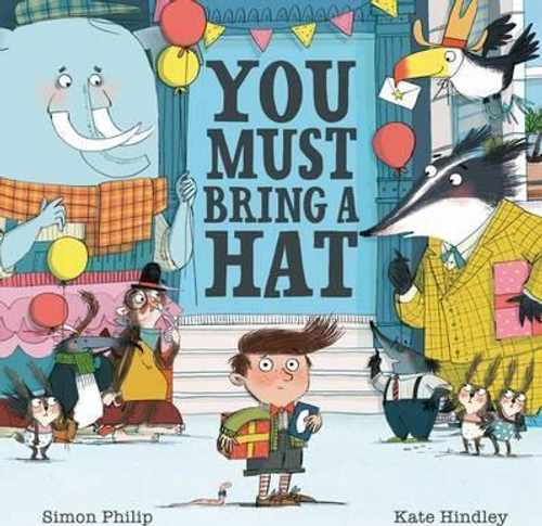Philip, Simon / You Must Bring a Hat (Children's Picture Book)