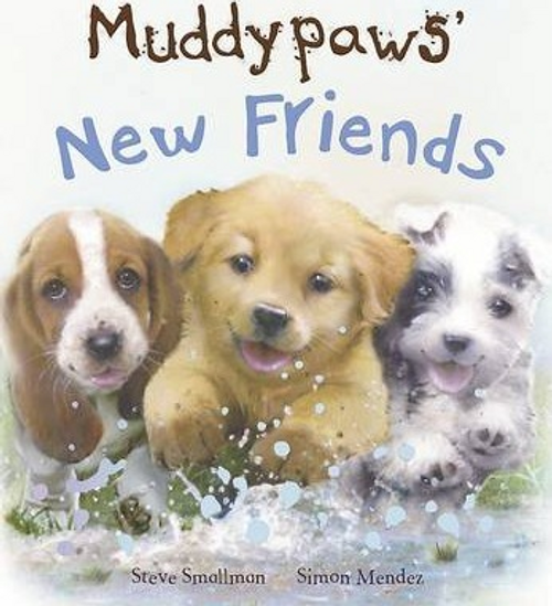 Smallman, Steve / Muddypaws' New Friends (Children's Picture Book)