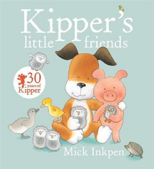Inkpen, Mick / Kipper's Little Friends (Children's Picture Book)
