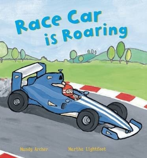 Archer, Mandy / Race Car Is Roaring (Children's Picture Book)