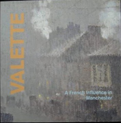 Martin, Sandra - Adolphe Valette : A French Influence in Manchester - PB - 1994