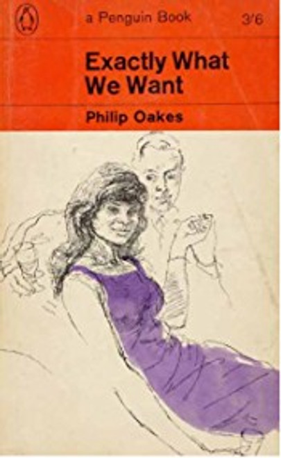 Oakes, Philip - Exactly What We Want - Vintage Penguin PB 1965 ( Originally 1962)