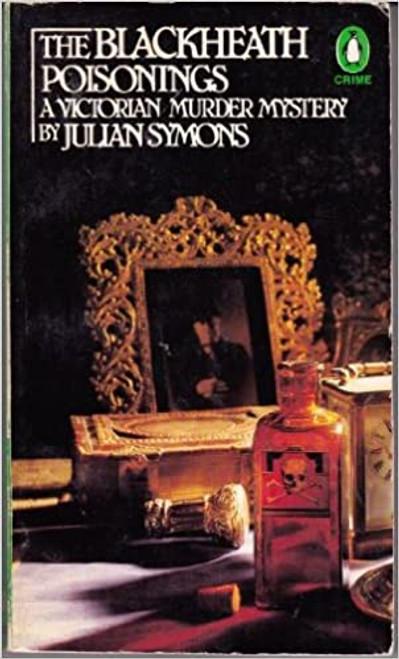 Symons, Julian - The Blackheath Poisonings : A Victorian Murder Mystery