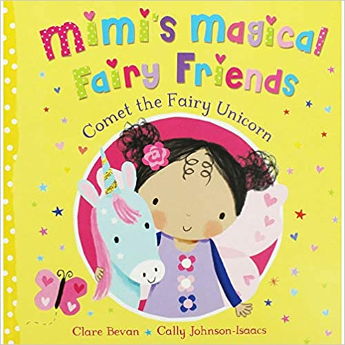 Bevan, Clare / Mimi's Magical Fairy Friends: Comet the Fairy Unicorn (Children's Picture Book)