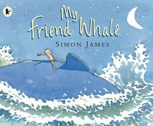 James, Simon / My Friend Whale (Children's Picture Book)