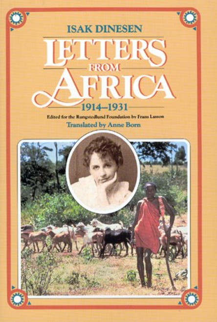 Dinesen, Isak ( Karen Blixen) - Letters From Africa 1914-1931 - Translated by Anne Born - PB 1984