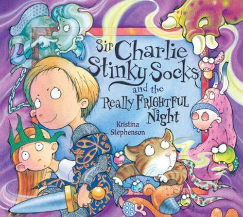 Stephenson, Kristina / Sir Charlie Stinky Socks and the Really Frightful Night (Children's Picture Book)
