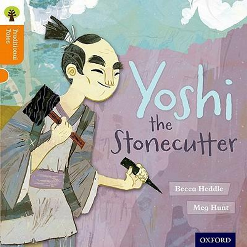 Heddle, Becca / Oxford Reading Tree Traditional Tales: Level 6: Yoshi the Stonecutter (Children's Picture Book)
