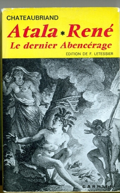 Chateaubriand  - Atala - Rene , Le Dernier Abencérage ( Edited by F Letessier) - FRENCH LANGUAGE EDITION