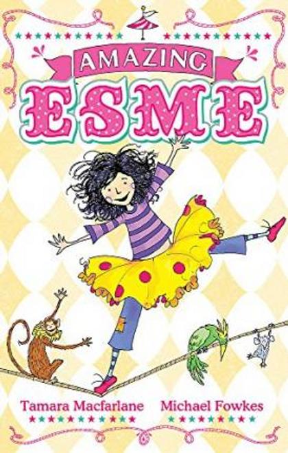 Macfarlane, Tamara / Amazing Esme : Book 1