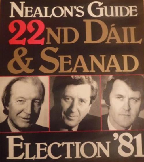 Nelon, Ted - Nealon's Guide 22nd Dáil & Seanad - Election 1981 - HB - Irish Parliament