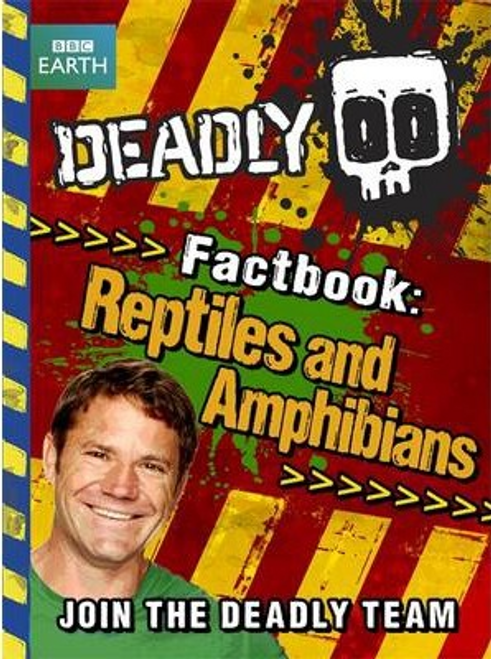 Deadly Factbook: Reptiles and Amphibians : Book 3