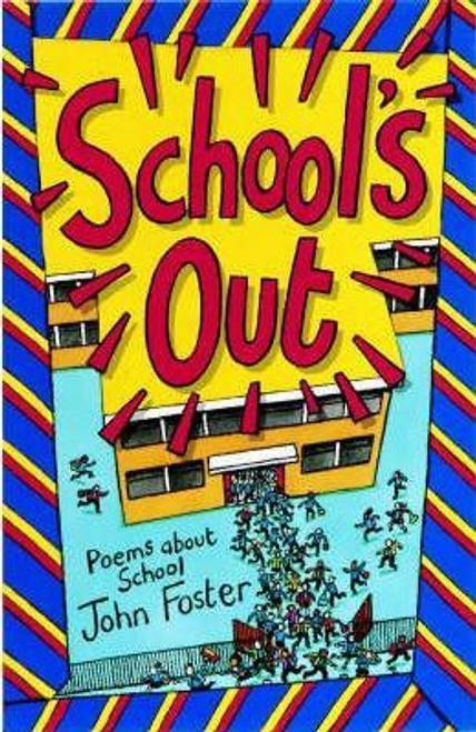 Foster, John / School's Out! : Poems About School