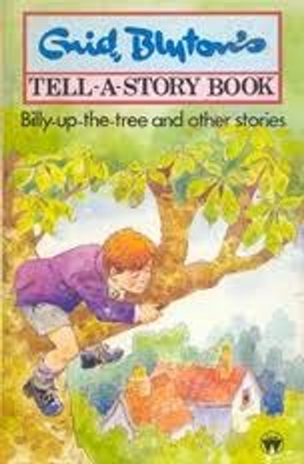 Blyton, Enid / Billy Up The Tree And Other Stories