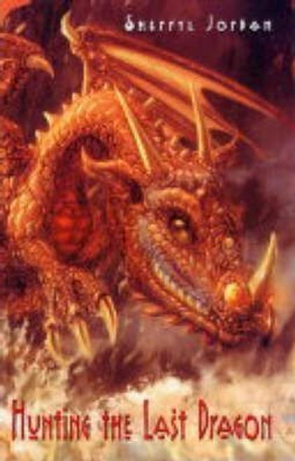 Jordan, Sherryl / Hunting of the Last Dragon