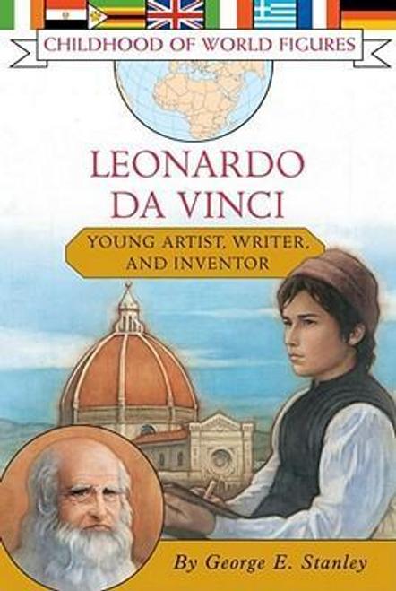 Stanley, George E. / Leonardo Da Vinci : Young Artist, Writer, and Inventor