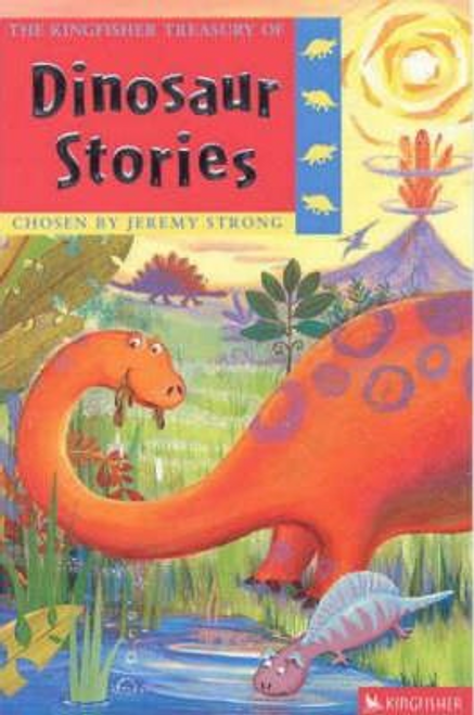 Strong, Jeremy / The Kingfisher Treasury of Dinosaur Stories