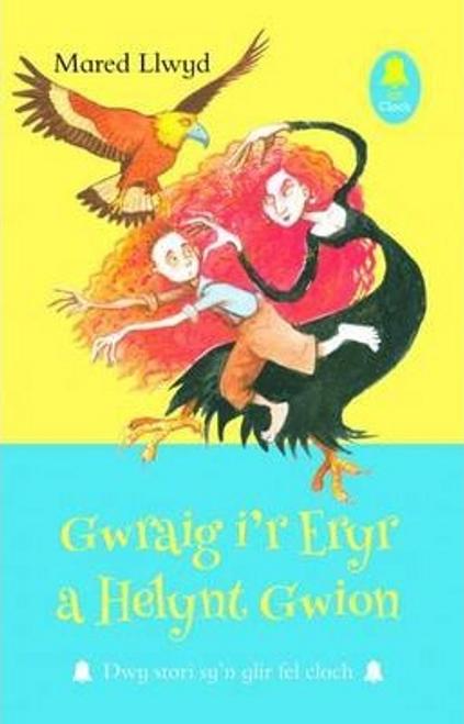 Llwyd, Mared / Cyfres Cloch: Gwraig i'r Eryr a Helynt Gwion