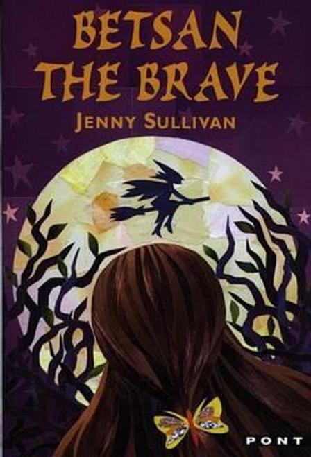 Sullivan, Jenny / Betsan the Brave