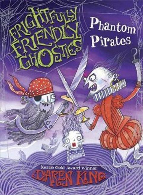 King, Daren / Frightfully Friendly Ghosties: Phantom Pirates
